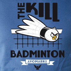 Kill badminton