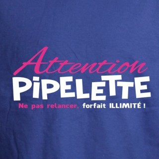 ATTENTION PIPELETTE