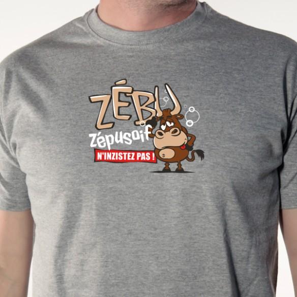 Zébu, zépusoif ! t shirt humour animaux