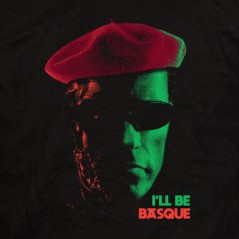 I'll be Basque - t shirt humour Pays Basque