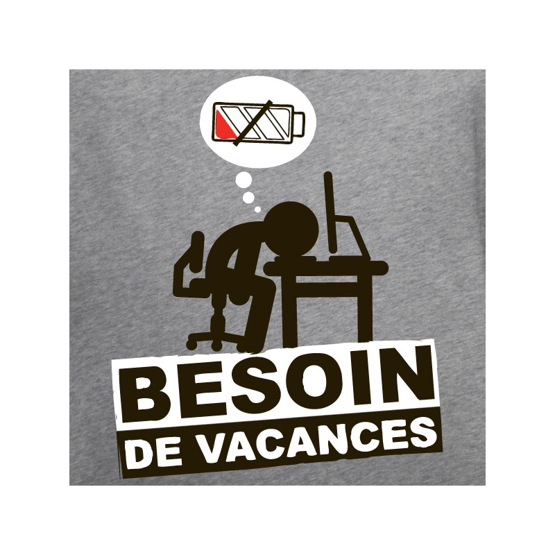 t shirt humour personnalis u00e9 - besoin de vacances