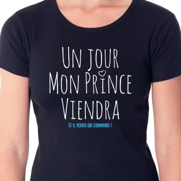 T shirt phrase humoristique - Mon prince