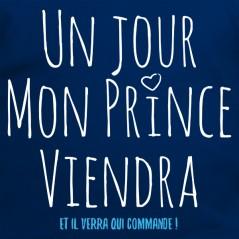 t shirt phrase humoristique - Mon prince viendra