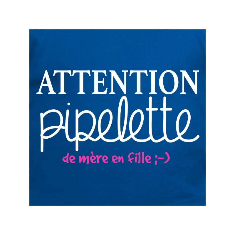 T Shirt A Phrase Humoristique Pipelette De Mere En Fille Avomarks