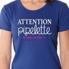 T shirt phrase humoristique - Pipelette de mère en fille